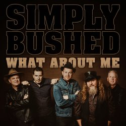Simply Bushed - What About Me