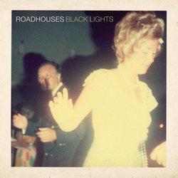 Roadhouses - Blacklights