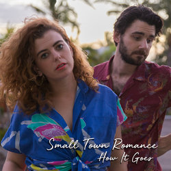 Small Town Romance - How It Goes