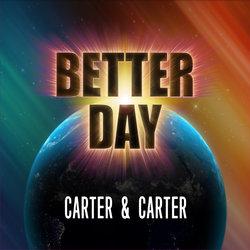 Carter & Carter - Better Day