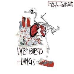 Faux Bandit - Lyrebird Lungs