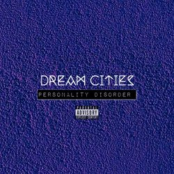 Dream Cities  - Personality Disorder