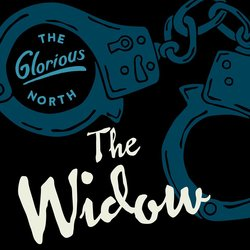 The Glorious North - The Widow