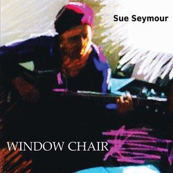 Sue Seymour - Window Chair