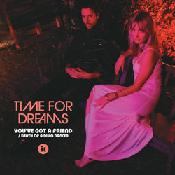 Time For Dreams - You've Got a Friend