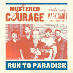 Mustered Courage - Run To Paradise Feat. Mark Gable