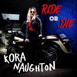 Kora Naughton - Ride or Die