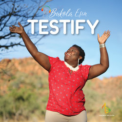 Bukola Esin - Testify - Internet Download