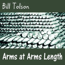 Bill Tolson - Arms at Arms Length - Internet Download