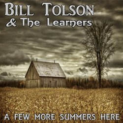 Bill Tolson & The Learners - A Few More Summers Here - Internet Download