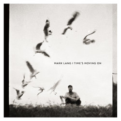 Mark Lang (Skipping Girl Vinegar) - Time's Moving On