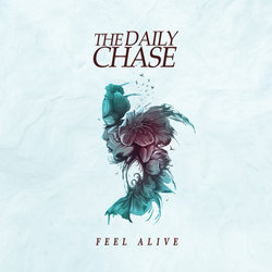 The Daily Chase  - Feel Alive
