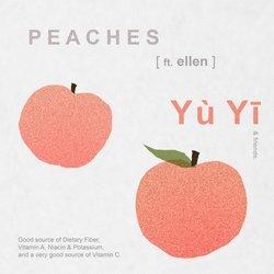 Yù Yī - Peaches feat. Ellen