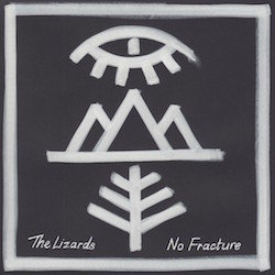 The Lizards - No Fracture