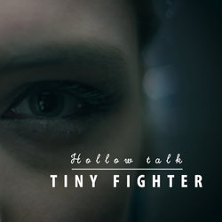 Tiny Fighter - Hollow Talk