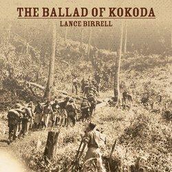 Lance Birrell - The Ballad Of Kokoda