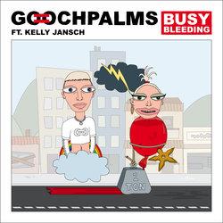 The Gooch Palms - Busy Bleeding