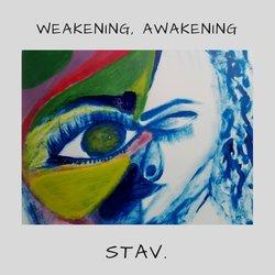 STAV. - Weakening, Awakening