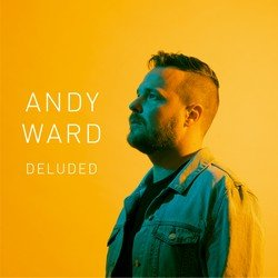 Andy Ward - Deluded  - Internet Download