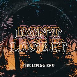 The Living End  - Don't Lose It