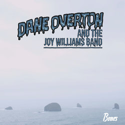 Dane Overton and The Joy Williams Band - Bones
