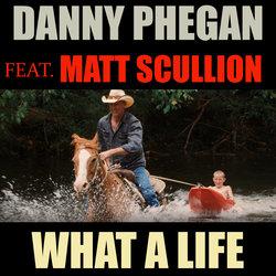 Danny Phegan (feat. Matt Scullion) - What A Life