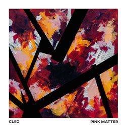 Pink Matter - Cleo