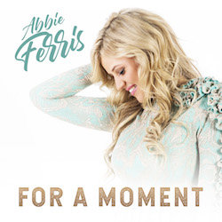 Abbie Ferris - For A Moment