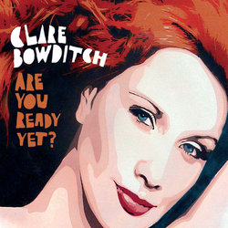 Clare Bowditch - Are You Ready Yet? - Internet Download