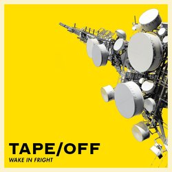 Tape/Off - Wake In Fright - Internet Download