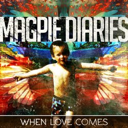 Magpie Diaries - When Love Comes