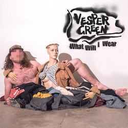 Vesper Green - What Will I Wear