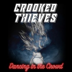Crooked Thieves - Dancing in the Crowd