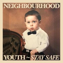Neighbourhood Youth - Stay Safe