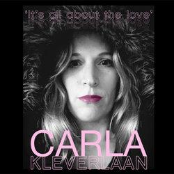 Carla Kleverlaan - It's All About the Love