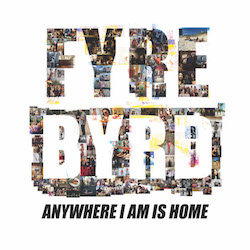 Fyre Byrd - Anywhere I Am Is Home - Internet Download