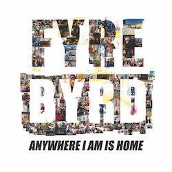 Fyre Byrd - Anywhere I Am Is Home