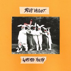 Blue Velvet - Wasted Youth - Internet Download