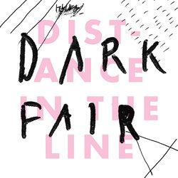 Dark Fair - Distance In The Line