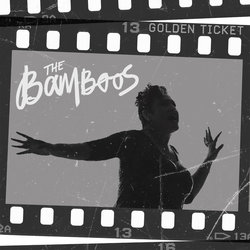 The Bamboos - Golden Ticket