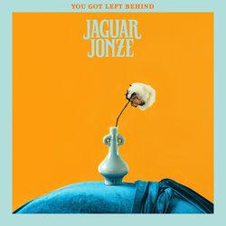 Jaguar Jonze  - You Got Left Behind