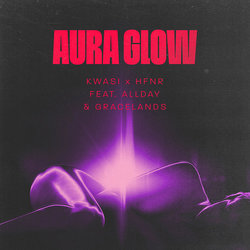 Kwasi x HFNR - Aura Glow