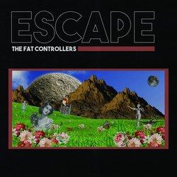 The Fat Controllers - Escape