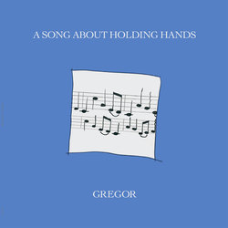 Gregor - A Song About Holding Hands