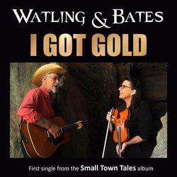 Watling & Bates - I Got Gold