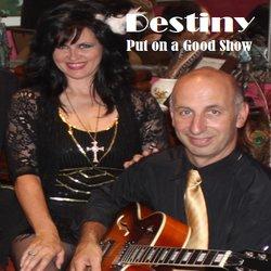 Destiny - Put On A Good Show