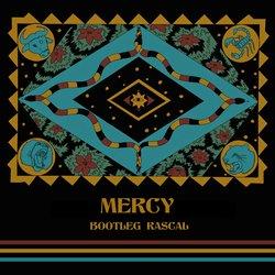 Bootleg Rascal - Mercy