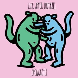 Life After Football - Spewcastle