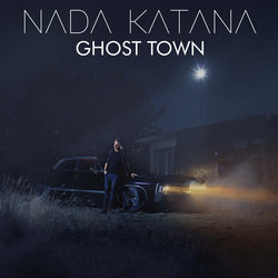 NADA KATANA - Ghost Town