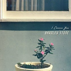 Bradley Stone - I Choose You
